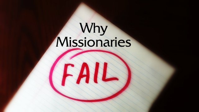 7 Ways To Fail As A Missionary