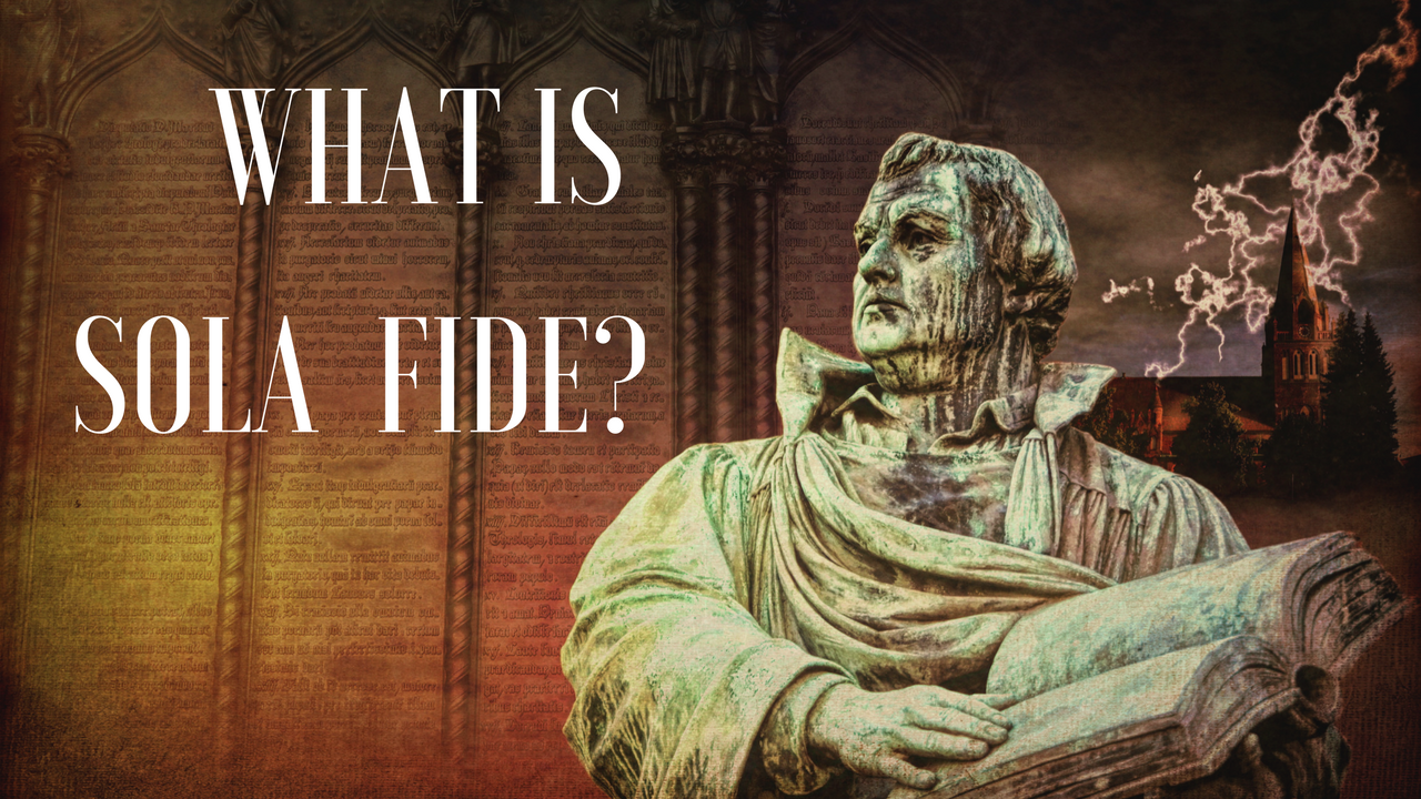 What Is Sola Fide The Suko Family