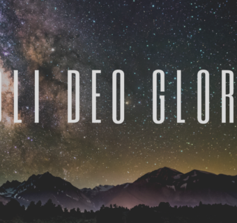 What Is Soli Deo Gloria?